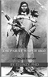 The Paiute War of 1860: A Concise History