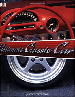 The Ultimate Classic Car Book Amazoncouk Quentin Willson - Cool cars quentin willson