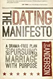 The Dating Manifesto: A Drama-Free Plan for Pursuing Marriage with Purpose by Lisa Anderson (2015-08-01)