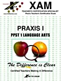 PRAXIS I PPST 1 Language Arts, XAM Staff, 1581970536