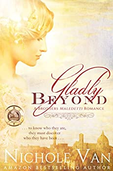 Gladly Beyond (Brothers Maledetti Book 1) by [Van, Nichole]