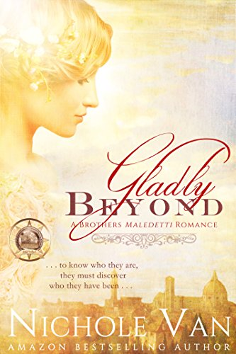 Fiorenza Collection - Gladly Beyond (Brothers Maledetti Book 1)