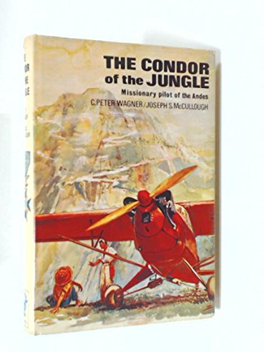 Condor Jungle - The Condor of the Jungle: Pioneer Pilot of the Andes