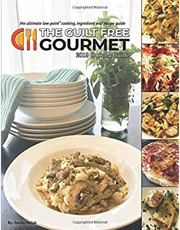 the guilt free gourmet 2019 cooking guide the ultimate low point