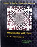 Programming with Class : Introduction to Computer Science with C++, Kamin, Philip and Reingold, Edward M., 0070518335