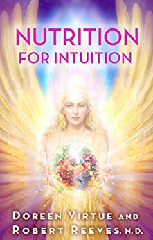 Nutrition for Intuition by [Virtue, Doreen, Reeves, Robert]