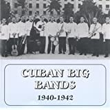Cuban Big Bands (1940-1942)