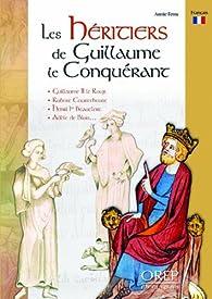 Les Héritiers de Guillaume le Conquérant par Annie Fettu