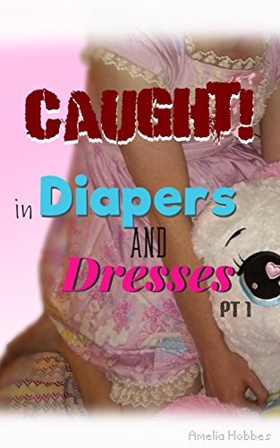 Caught! In Diapers and Dresses 1: Diapered ABDL sissy caught by female best friend (mess warning) ()