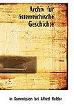 Archiv Fur ÷Sterreichische Geschichte, In Kommission Bei Alfred Hulder, 1110881622