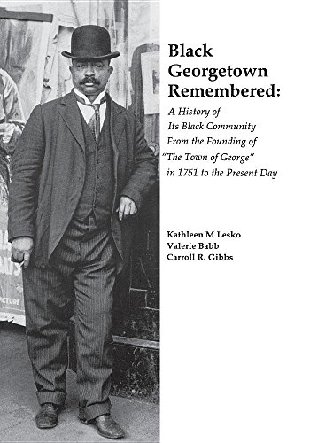 Black Georgetown Remembered: A History of Its Black Community From the Founding of