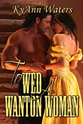 To Wed A Wanton Woman (Montana Men Book 2)