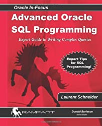 Advanced Oracle SQL Programming: The Expert Guide to Writing Complex Queries (Oracle In-Focus)