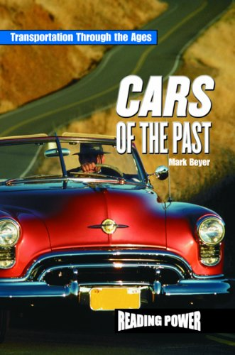 Read Online Cars of the Past (Transportation Through the Ages) PDF