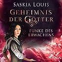 Funke des Erwachens (Geheimnis der Götter 1) Hörbuch von Saskia Louis Gesprochen von: Carolin-Therese Wolff