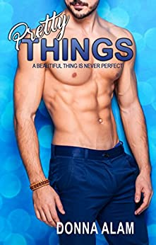 Pretty Things (The Pretty Trilogy Book 3) by [Alam, Donna]