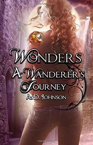 Wonders: A Wanderer's Journey (Volume 1)