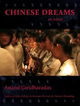 Chinese Dreams (Kindle Single) by [Giridharadas, Anand]