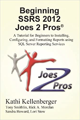 Buy Beginning Ssrs 2012 Joes 2 Pros (R): A Tutorial for Beginners to