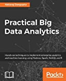 machine learning using r - Practical Big Data Analytics: Hands-on techniques to implement enterprise analytics and machine learning using Hadoop, Spark, NoSQL and R