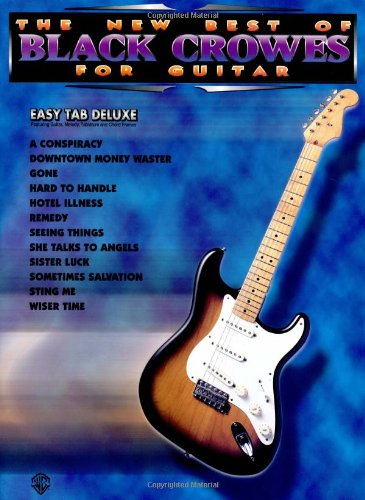The New Best of Black Crowes for Guitar: Easy TAB Deluxe (The New Best of... for Guitar)