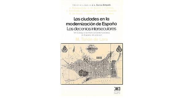 Las ciudades en la modernización de España: Los decenios ...