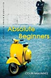 """Absolute Beginners (Allison & Busby Classics)"" av Colin MacInnes"