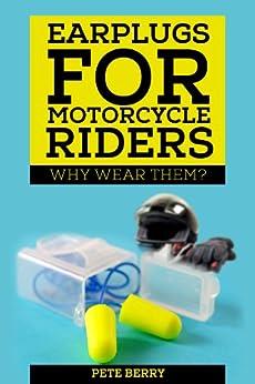 Earplugs Motorcyclists Pete Berry ebook product image