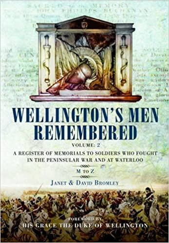 Wellington's Men Remembered: M to Z Volume 2: A Register of Memorials to Soldiers Who Fought in the Peninsular War and at Waterloo (Book & CD Rom)