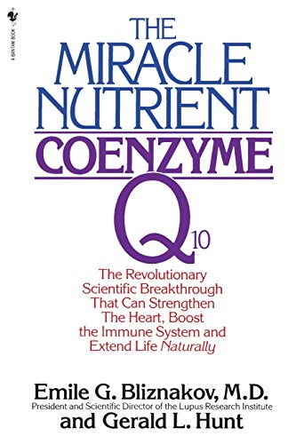 The Miracle Nutrient: Coenzyme Q10: The Revolutionary Scientific Breakthrough That Can Strengthen the Heart, Boost the Immune System, and Extend Life Naturally (Best Foods To Strengthen Immune System)