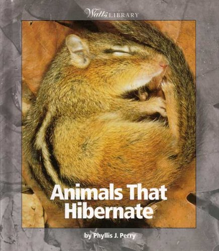 Animals That Hibernate (Watts Library: Animals)
