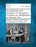 An Epitome and Analysis of Savigny's Treatise on Obligations in Roman Law, Reginald A. Nelson and Archibald Brown, 128735131X