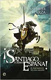 Santiago Y Cierra, España! (Bolsillo (la Esfera)): Amazon.es: José ...