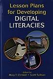 Lesson Plans for Developing Digital Literacies, Scott Sullivan, 0814127975