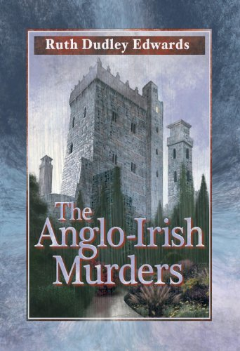 The Anglo-Irish Murders: A Robert Amiss/Baroness Jack Troutbeck Mystery #9 (Robert Amiss Mysteries)