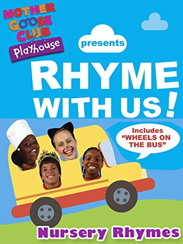 Nursery Rhymes - Mother Goose Club Playhouse presents Rhyme With Us! by