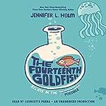 The Fourteenth Goldfish | Jennifer L. Holm