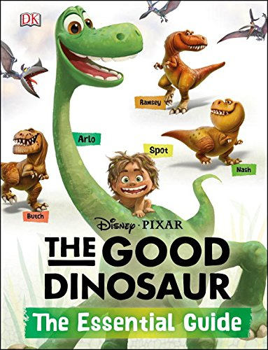 The Good Dinosaur: The Essential Guide (DK Essential Guides) pdf