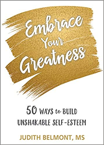 The Embrace Your Greatness: Fifty Ways to Build Unshakable Self-Esteem product recommended by Judith Belmont on Improve Her Health.