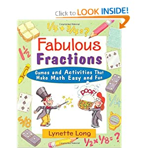 Fabulous Fractions: Games, Puzzles, and Activities that Make Math Easy and Fun Lynette Long and Tina Cash-Walsh