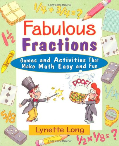 Fabulous Fractions: Games, Puzzles, and Activities that Make Math Easy and Fun