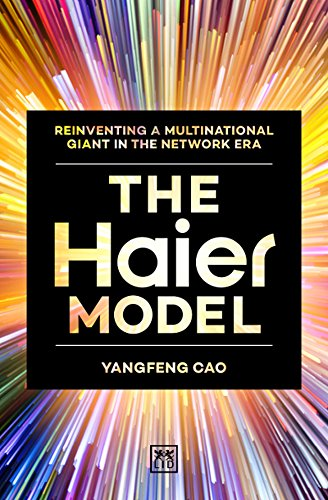 The Haier Model: Reinventing a multinational giant in the new network era