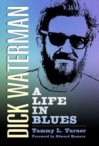 Dick Waterman: A Life in Blues (American Made Music - American Music Series
