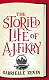 The Storied Life of A. J. Fikry, Gabrielle Zevin, 1410468895