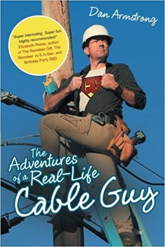 Book The Adventures of a Real-Life Cable Guy by Dan Armstrong (2015-02-05)