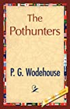 The Pothunters, P. G. Wodehouse, 1421897695