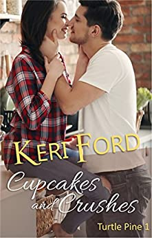 Cupcakes And Crushes (Turtle Pine Book 1) by [Ford, Keri]