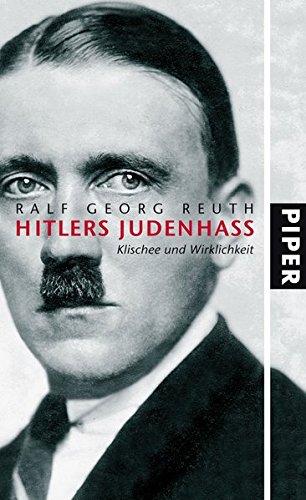 Hitlers Judenhass: Klischee und Wirklichkeit