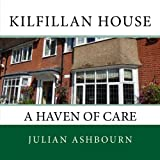 img - for Kilfillan House: A Haven of Care book / textbook / text book