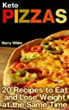 Product review for Keto Pizzas: 20 Recipes to Eat and Lose Weight at the Same Time: (Ketogenic Recipes, Low Carb Recipes)